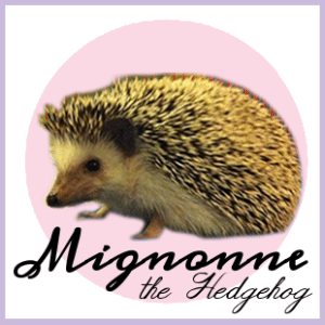 Mignonne the Hedgehog